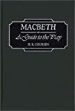 Macbeth a guide to the play