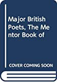 The Mentor Book of Major British Poets